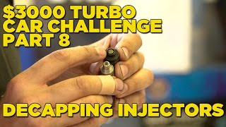 $3000 Turbo Car Challenge - Part 8 | DECAPPING INJECTORS thumbnail