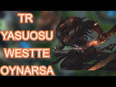 TR YASUO'SU EU WESTTE OYNARSA - League Of Legends