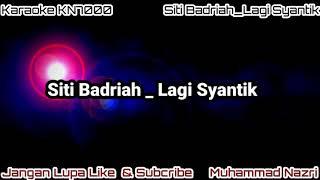 Download SITI BADRIAH _ LAGI SYANTIK MIX KARAOKE KN7000