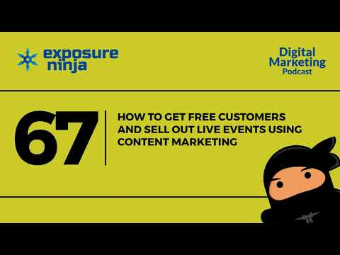 Ninja SEO Podcast #67 | How To Get Free Customers And Sell Out Live Events | Exposure Ninja