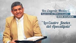 REV. EUGENIO MASÍAS CORBACHO l LOS CUATRO JINETES DEL APOCALIPSIS l DESDE ECUADOR