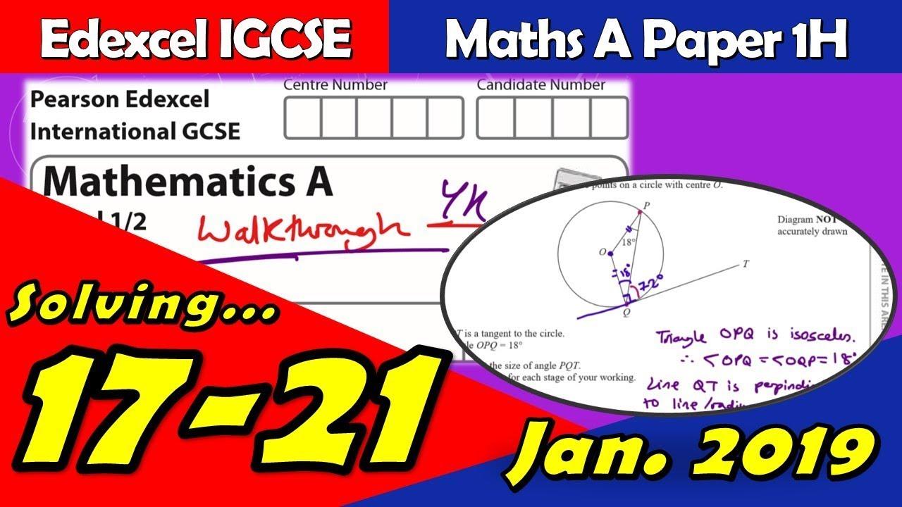 Edexcel IGCSE Maths A | January 2019 Paper 1H | Questions 17-21 Walkthrough  (4MA1)