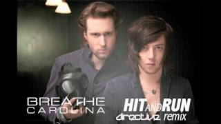 Breathe Carolina - Hit and Run (directive remix) [ELECTRO]