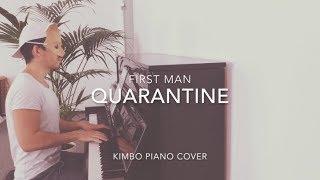 First Man - Quarantine (Piano Cover + Sheets)