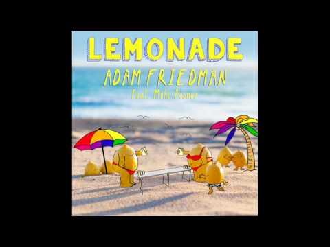 Lemonade - Adam Friedman Feat. Mike Posner