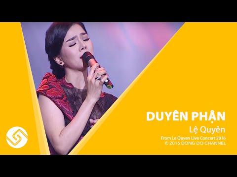 Duyên Phận - Lệ Quyên - Le Quyen Live Concert 2016 - ĐÔNG ĐÔ Channel
