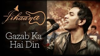 Gazab Ka Hai Din [Cover] - Jihaana The Band