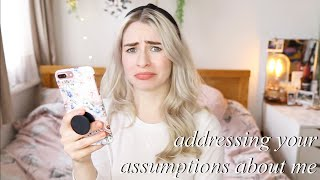 ANSWERING YOUR ASSUMPTIONS ABOUT ME...