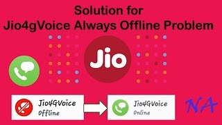 solution for jio4gvoice offline problem
