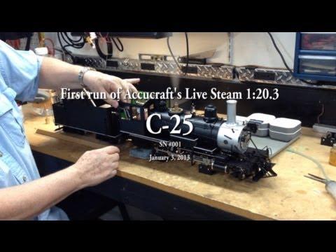 Accucraft C-25 Live Steam Engine, sn #001 - first run