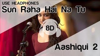 sun-raha-hai-na-tu-female-version-8d-audio-song--f0-9f-8e-a7-aashiqui-2-shreya-ghoshal