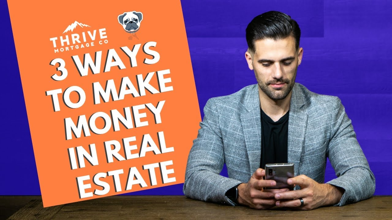 3 WAYS TO MAKE MONEY IN REAL ESTATE