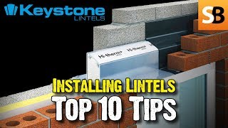 Top 10 Tips for Installing a Lintel with Keystone