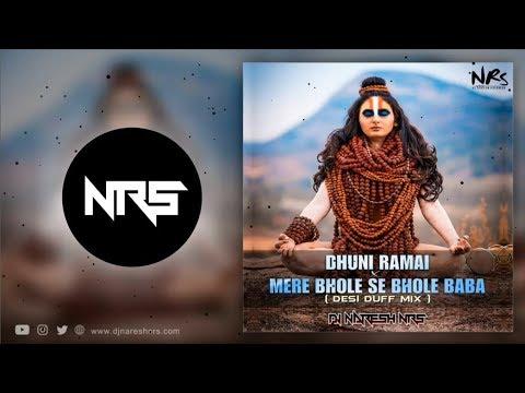 Dhuni Ramai Bhole x Mere Bhole Se Bhole Baba (Desi Duff Mix) DJ NARESH NRS | 2019