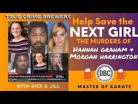 Help Save the Next Girl: The Murders of Morgan Harrington & Hannah Graham