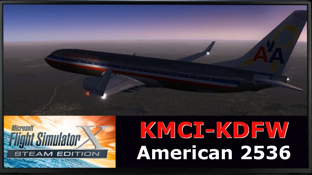FSX - American 2536 - Kansas City to Dallas/Fort Worth - KMCI-KDFW - Boeing  737-823