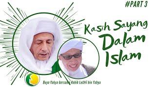 Kasih Sayang dalam Islam | Buya Yahya dengan Habib Luthfi bin Yahya (Part 3) | 2016