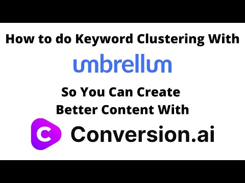How to do Keyword Clustering With Umbrellum So You Can Create Better Content with Conversion.ai