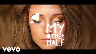 Hyphy Da Spider - My Other Half (Audio)