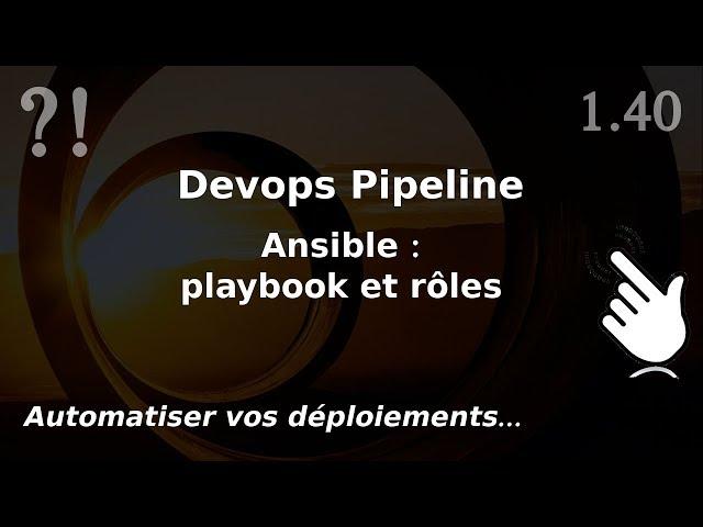 Pipeline Devops - 1.40. ANSIBLE : playbook et rôles