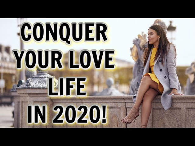 5 Life Changing Tips To Conquer Your Love Life in 2020!