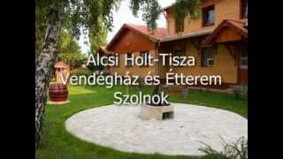 Szálláshelyek katalógusa Szolnok Alcsi Holt-Tisza Vendégház és Étterem