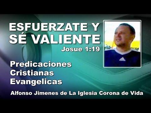 ESFUÉRZATE Y SÉ VALIENTE Predica Reflexión - Sermon Cristiano. Alfonso Jimenes