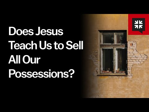 does-jesus-teach-us-to-sell-all-our-possessions?-//-ask-pastor-john