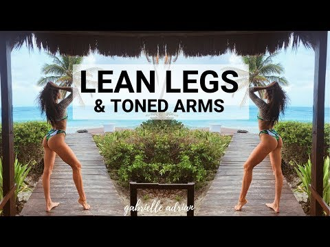 LEAN LEGS and TONED ARMS full workout! | Gabrielle Adrian