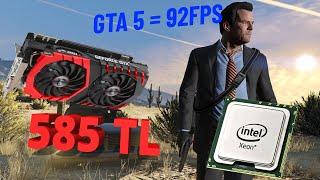 585 TL'YE GTA5'TE 92FPS Veren İkinci el Bilgisayar Toplamak