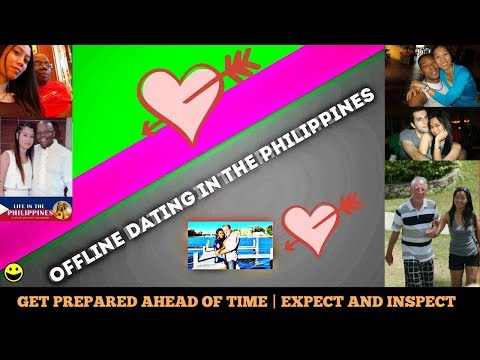 OFFLINE DATING IN THE PHILIPPINES GET PREPARED AHEAD OF TIME   EXPECT AND INSPECT