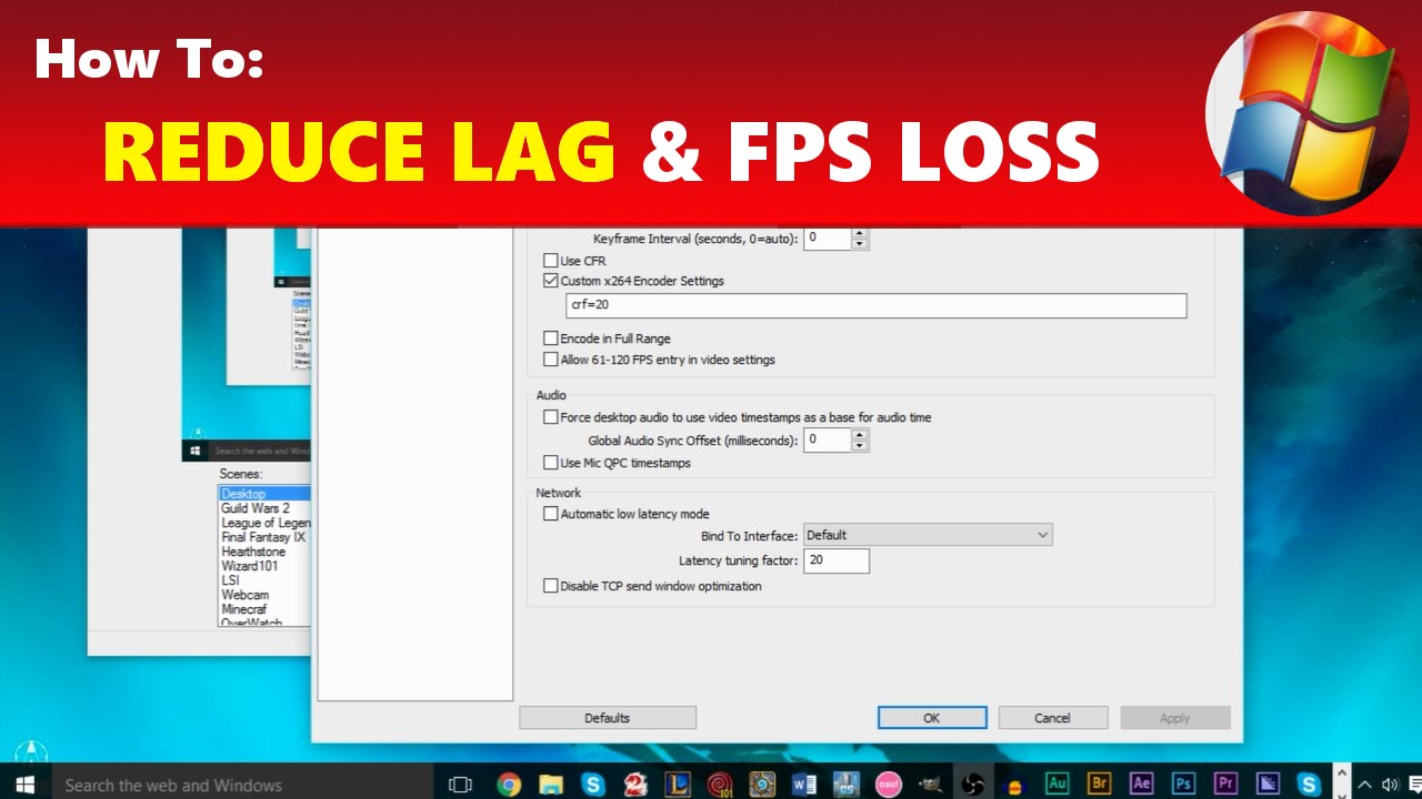 How To: Reduce Lag, FPS Drops, Stream Buffering & High CPU Usage in ...