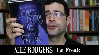 """Le freak"": A história de Nile Rodgers | Livro | Alta Fidelidade"