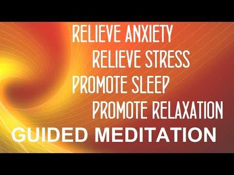 Guided meditation for Anxiety to help sleep, stress and relaxation