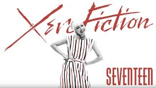 XERO FICTION - SEVENTEEN (OFFICIAL VIDEO)