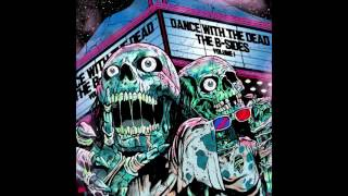 DANCE WITH THE DEAD - The B-Sides: Volume 1 [FULL ALBUM]