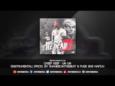 Chief Keef - Un Un [Instrumental] (Prod. By ShaneBOnTheBeat & Fuse 808 Mafia)