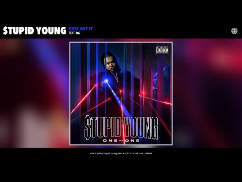 $tupid Young - Ride Wit It (Audio) (feat. RG)