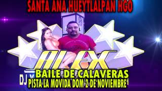 SANTA ANA HUEYTLALPAN HGO DOMINGO 2 DE NOVIEMBRE BAILE DE CALAVERAS PISTA LA MOVIDA