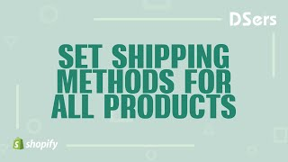 How to set up shipping method for all my products - DSers Dropshipping Solution