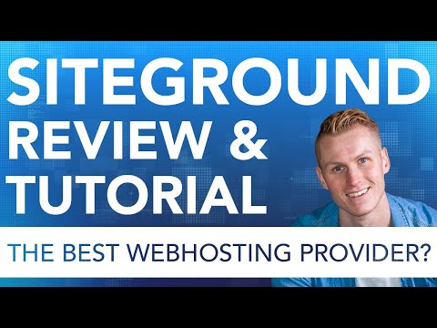 Siteground Tutorial 2018 | Everything You Need To Know