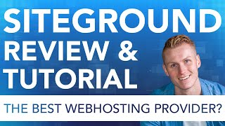 Siteground Tutorial | Everything You Need To Know