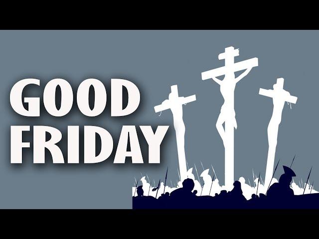 Good Friday - Pastor George Lehman