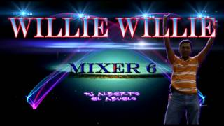 WILLIE WILLIE  MIXER 6