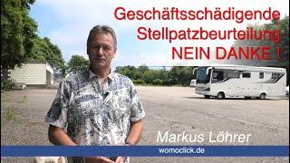 Geschäftsschädigende Stellplatzbeurteilung... NEIN DANKE ! / womoclick