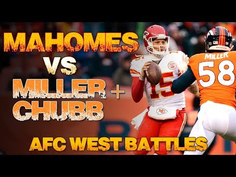 Patrick Mahomes Vs Von Miller | Kansas City Chiefs Vs Denver Broncos | AFC West 2018