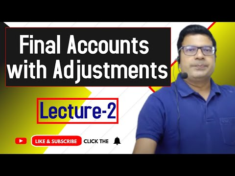 Final accounts with adjustments  lecture 1 by Santosh kumar(CA/CMA)