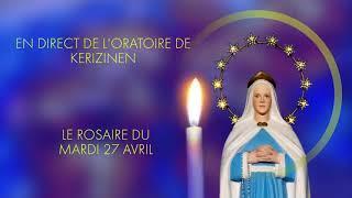 Rosaire du mardi 27 avril