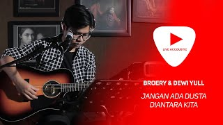 Download Mp3 Broery Marantika & Dewi Yull - Jangan Ada Dusta Di Antara Kita | Live Cover