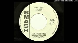 Lee Hazlewood - Don't Cry (No More) (Smash 1734) [1962]